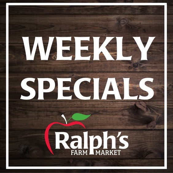 Ralph's Farm Market Weekly Specials